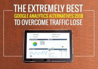 "The Extremely Best ""Google Analytics Alternatives 2018"" To Overcome Traffic Lose"