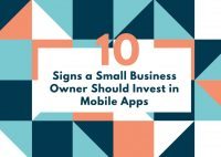 10 Signs a Small Business Owner Should Invest in Mobile Apps
