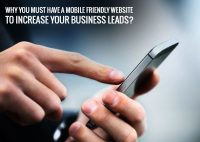 Why Must You Have A Mobile Friendly Website to Increase Your Business Leads?