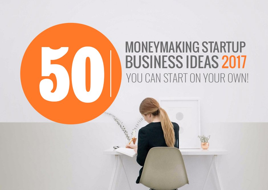50 New Trending Startup Business Ideas 2018 To Start Today!