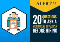 Alert !! 20 Questions to ask a WordPress Developer Before Hiring