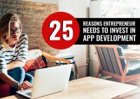 Top 25 Reasons Why You Should Invest in Mobile App Development