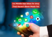 111 Mobile App Ideas For 2019 That Haven't Been Made Yet