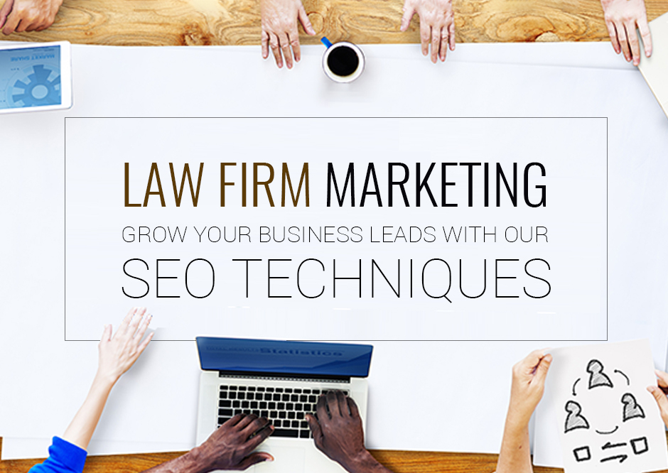 Law Firm Marketing - Best 4 Effective Law Firm SEO Techniques