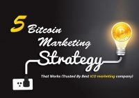 5 Effective Bitcoin Marketing Strategy That Works (Trusted By Best ICO Marketing Company)