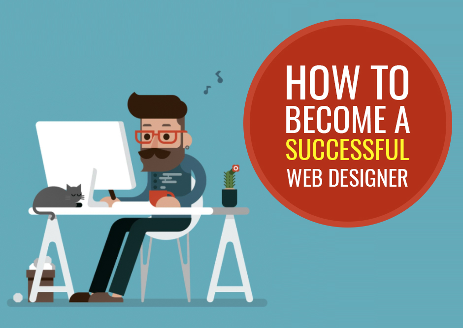 10 Things You Must Do To Become A Successful Web Designer