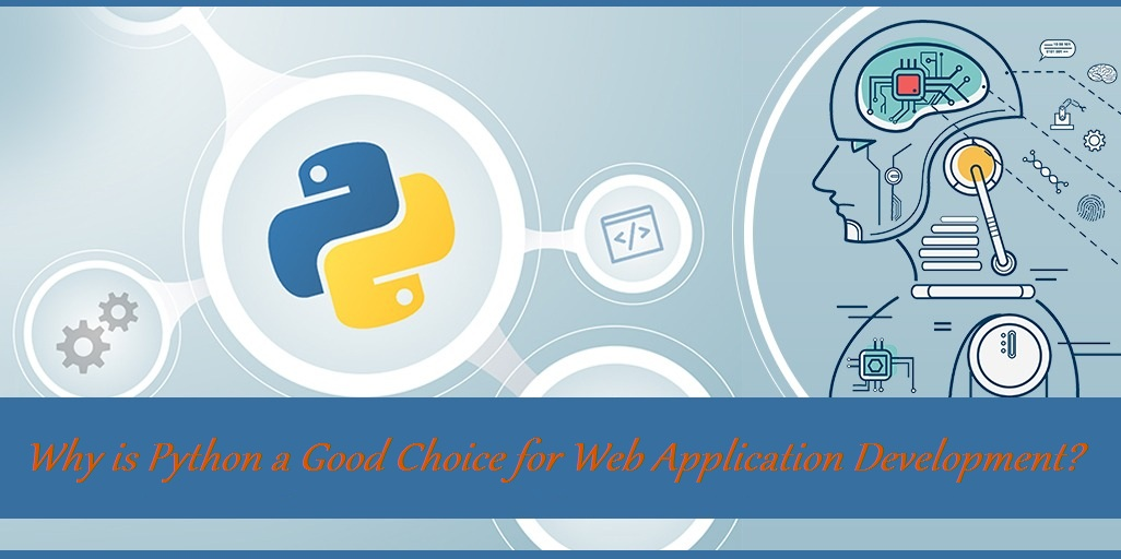 Why is Python a Good Choice for Web Application Development