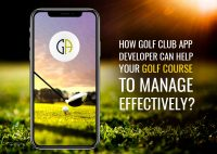 How Golf Club App Developer can Help your Golf Course to Manage Effectively?