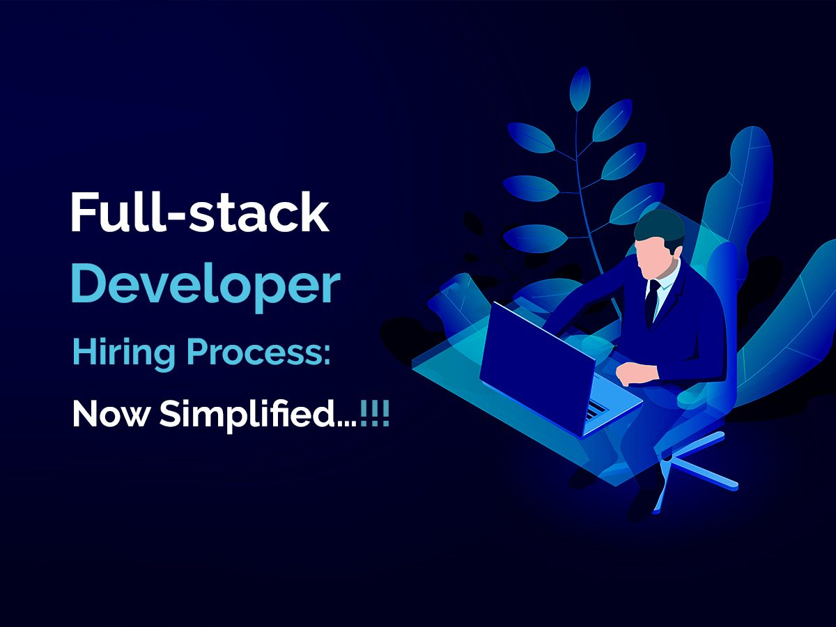 How to Hire Full Stack Developers