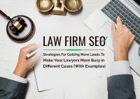 Law Firm SEO: Strategies For Getting More Leads To Make Your Lawyers More Busy in Different Cases (With Examples)