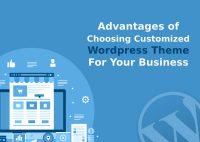 Customized WordPress Theme and its SuperCool advantages for Your Website