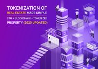 Tokenization Of Real Estate Made Simple: STO + Blockchain + Tokenized Property (2020 Updated)