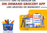 Tips To Develop Your Own On-Demand Grocery App Like Grofers or BigBasket