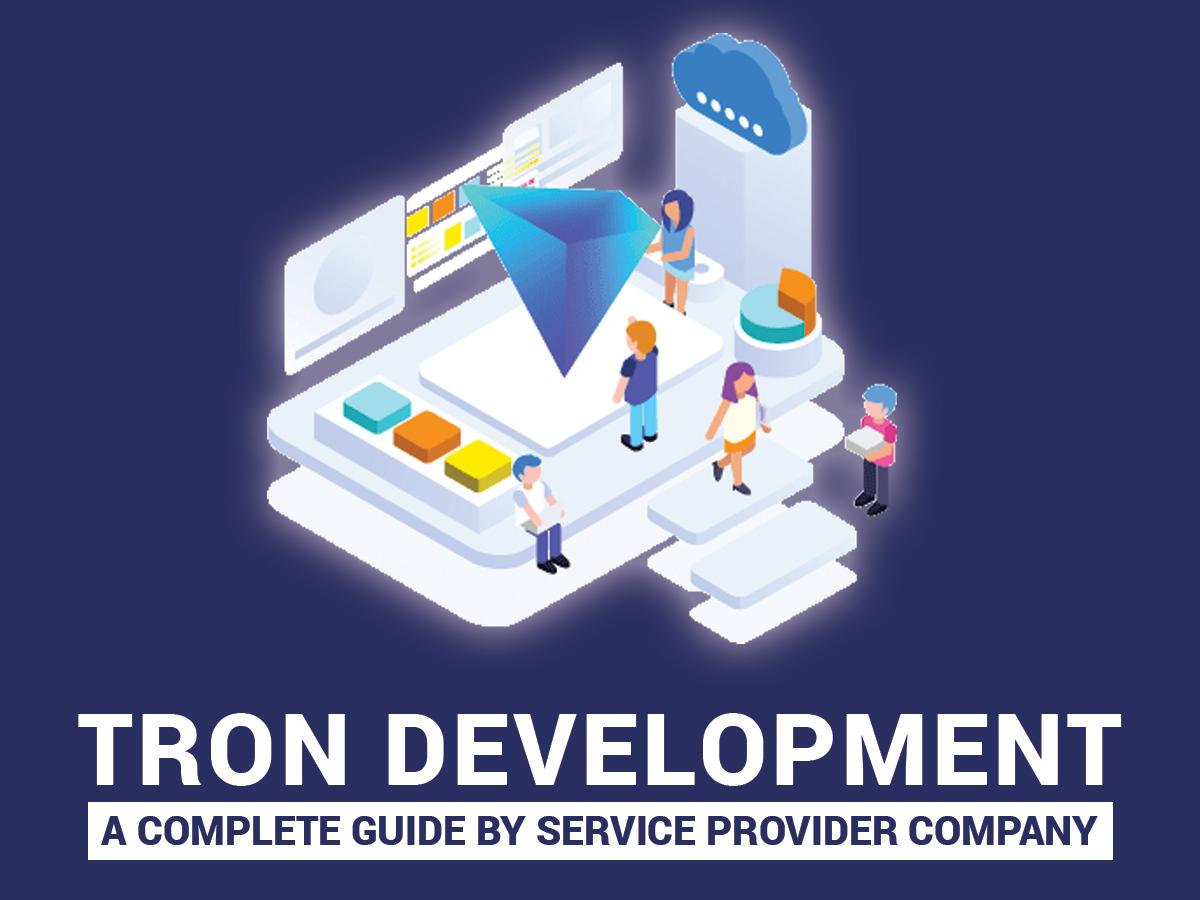 TRON Development - A Complete Guide By Service Provider Company